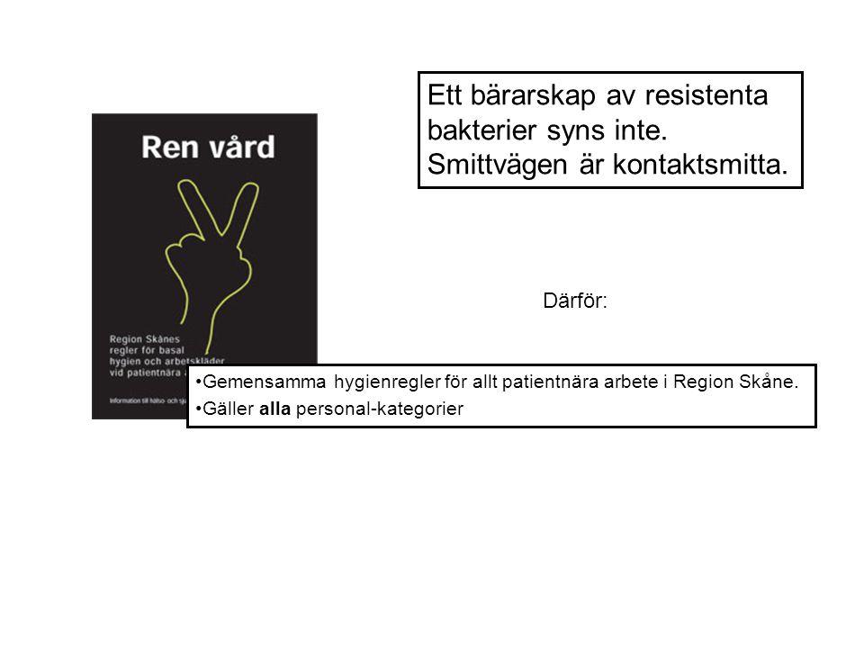 Ett bärarskap av resistenta bakterier syns inte. Smittvägen är kontaktsmitta. Gemensamma hygienregler för allt patientnära arbete i Region Skåne. Gäll