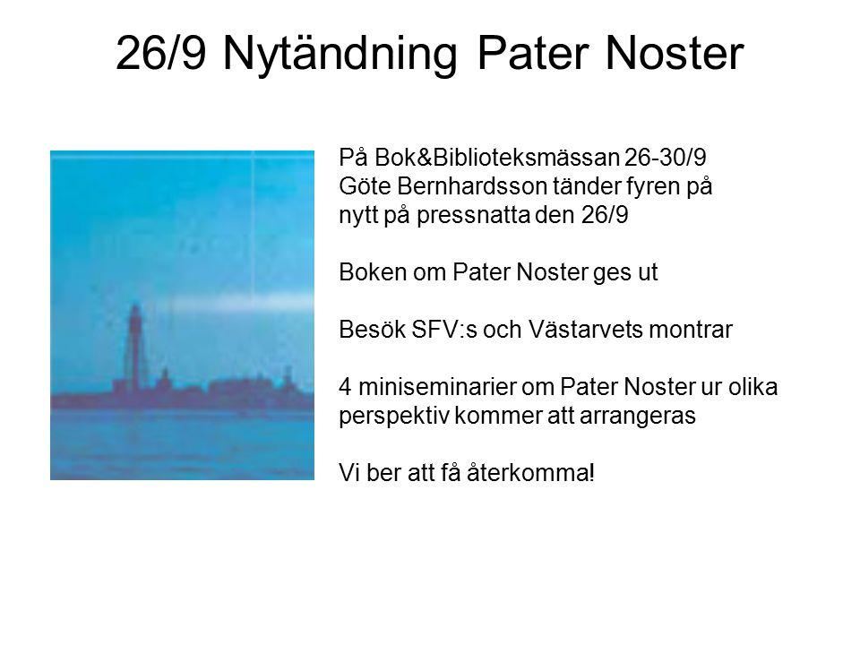 26/9 Nytändning Pater Noster På Bok&Biblioteksmässan 26-30/9 Göte Bernhardsson tänder fyren på nytt på pressnatta den 26/9 Boken om Pater Noster ges u