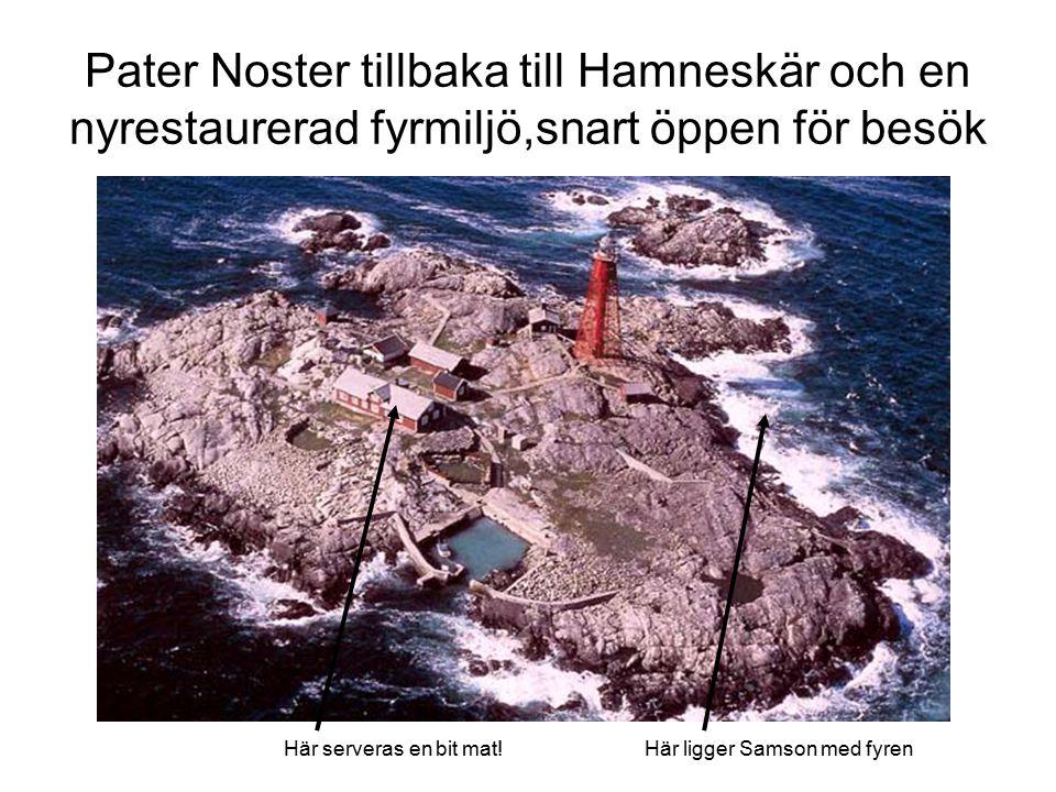4/7 Montering på Hamneskär, om vädret tillåter… Klockan 06.00 avgår fyrekipaget till Hamneskär för montering.