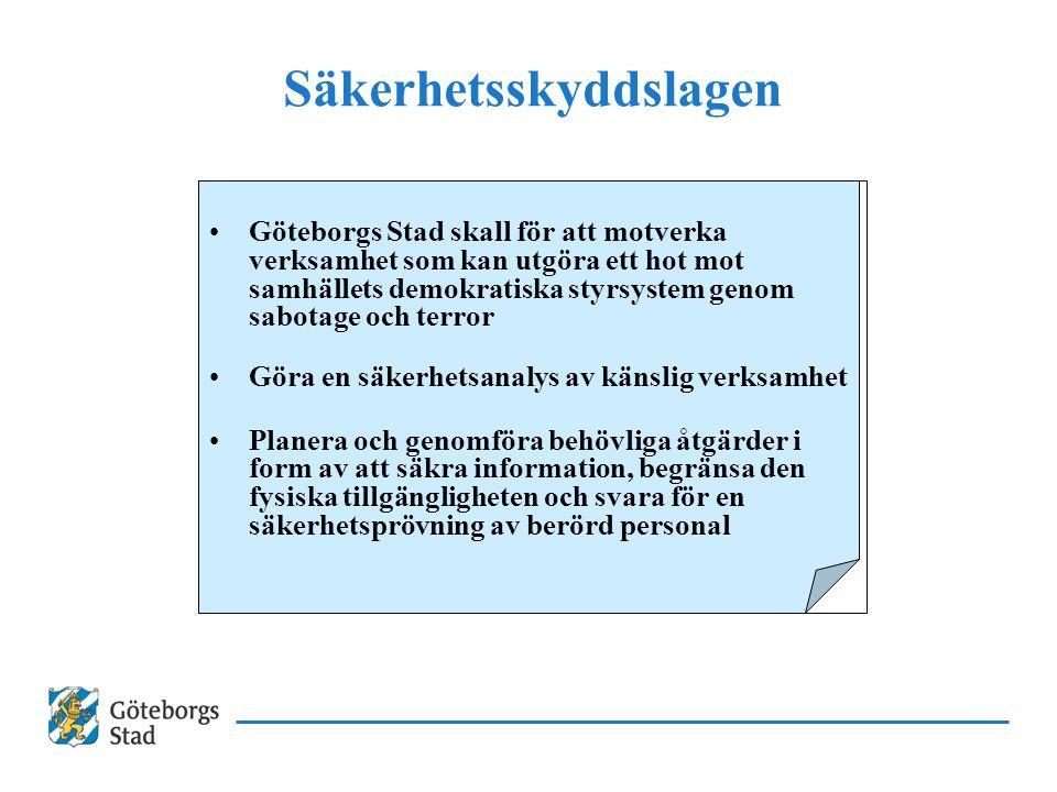 Göteborgs Stad skall för att motverka verksamhet som kan utgöra ett hot mot samhällets demokratiska styrsystem genom sabotage och terror Göra en säker