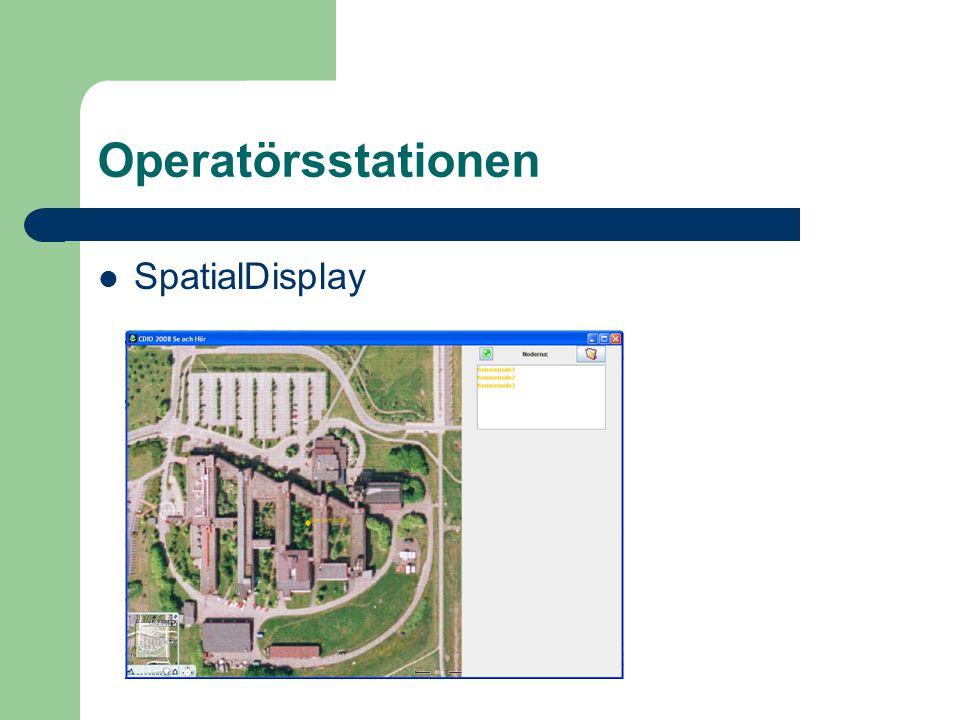 Operatörsstationen SpatialDisplay