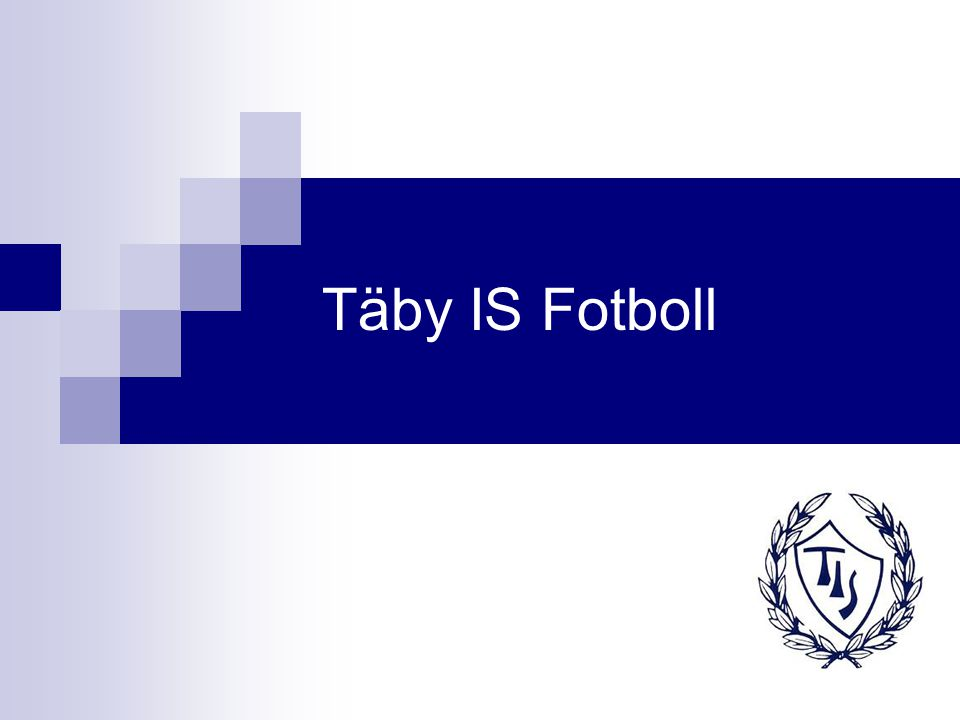 Fakta Täby IS Fotboll Driver verksamhet i Täby kommun Huvudarena Tibblevallen Ca 1200 medlemmar Ca 1000 aktiva fotbollspelare och 200 ledare Ca 50 lag Täby IS fotboll genomför över 2800 aktivteter (träningar eller matcher) per år Barn och ungdomar i Täby deltar ca 30000 gånger per år på Täby IS fotbollsaktiviteter