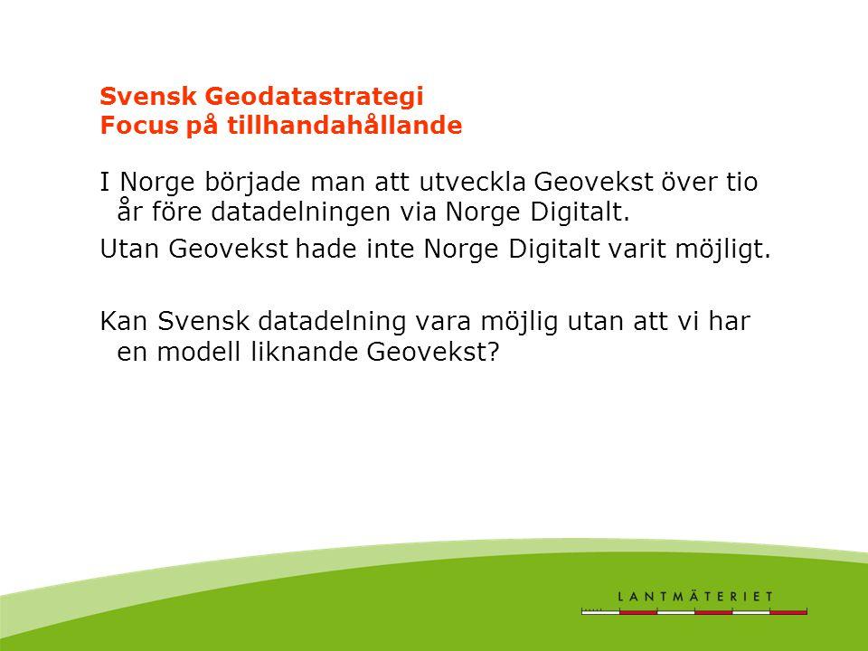 Svensk Geodatastrategi frågor både till databasförvaltare och användare Vilken organisation har ansvar för vilken information.