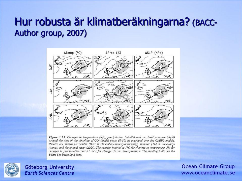 Förslag till komponenter i en kommunal klimatstrategi Några av de längsta och viktigaste klimatserierna läggs upp på offentlig hemsida och uppdateras varje år (tex vattenstånd, temperatur, nederbörd och geostrofisk vind ) Några av de längsta och viktigaste klimatserierna läggs upp på offentlig hemsida och uppdateras varje år (tex vattenstånd, temperatur, nederbörd och geostrofisk vind ) Mätserierna sätts i relation till storskaliga storheter som tex.