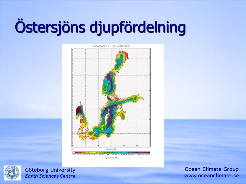 Typisk salt och temperaturskiktning i centrala Östersjön under vinter (heldragen linje) och sommar (streckad linje) Ocean Climate Group www.oceanclimate.se Göteborg University Earth Sciences Centre