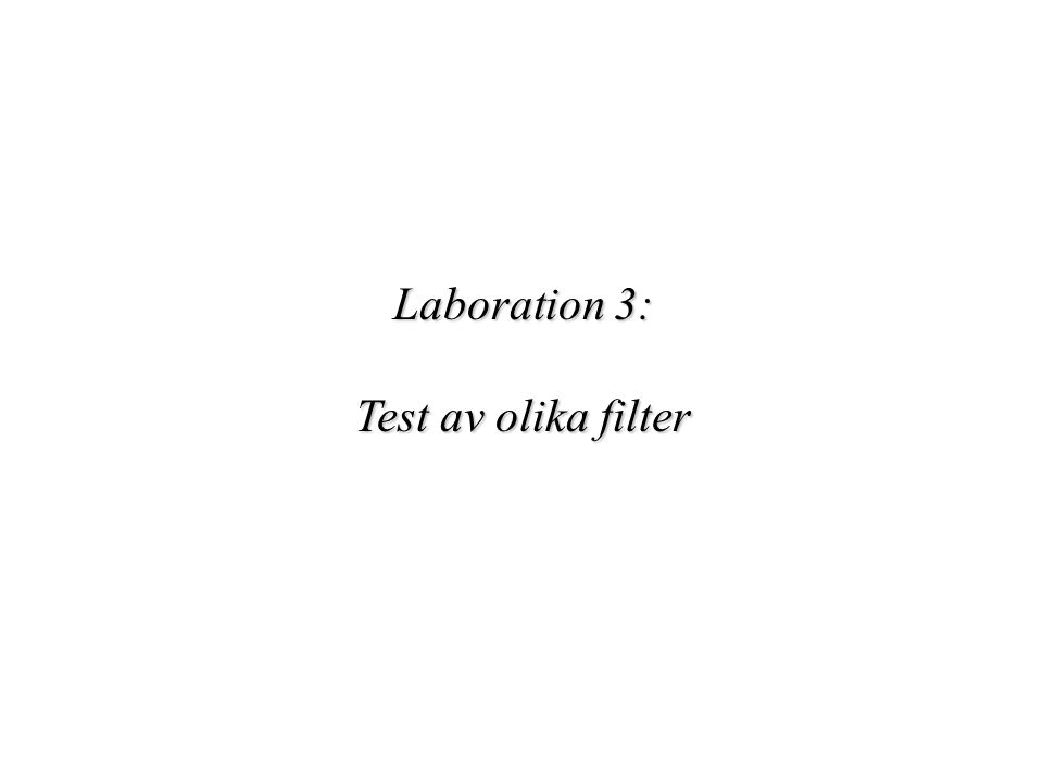 Laboration 3: Test av olika filter