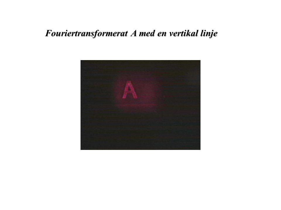 Fouriertransformerat A med en vertikal linje