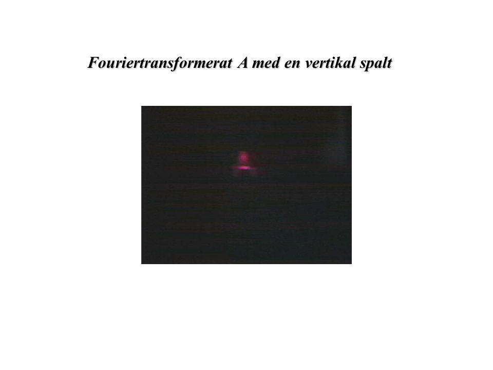 Fouriertransformerat A med en vertikal spalt