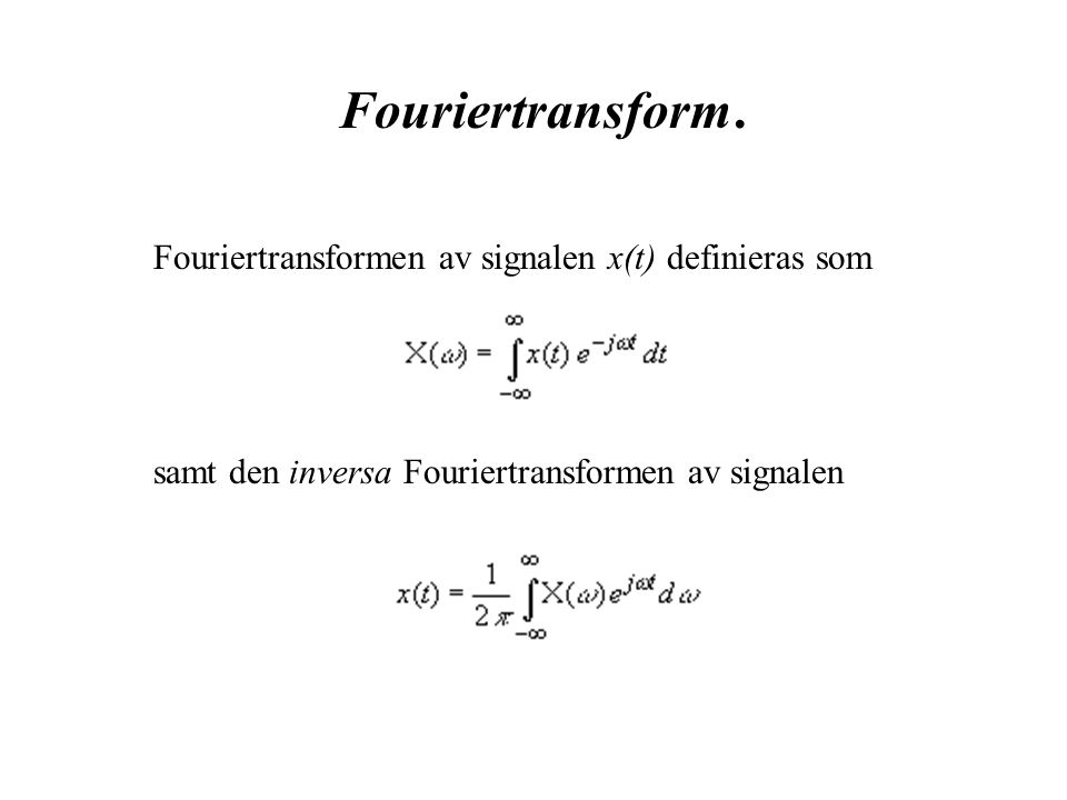 Fouriertransform.