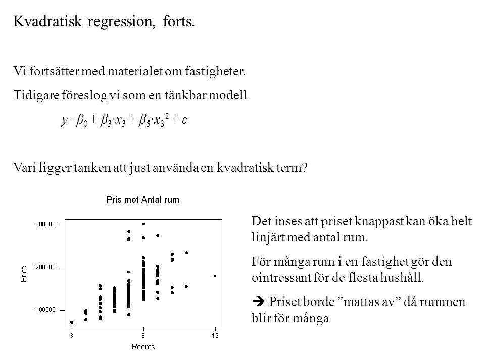 Kvadratisk regression, forts.Vi fortsätter med materialet om fastigheter.