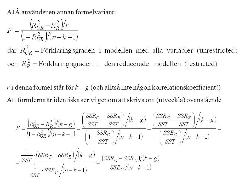 AJÅ använder en annan formelvariant: r i denna formel står för k – g (och alltså inte någon korrelationskoefficient!) Att formlerna är identiska ser vi genom att skriva om (utveckla) ovanstående