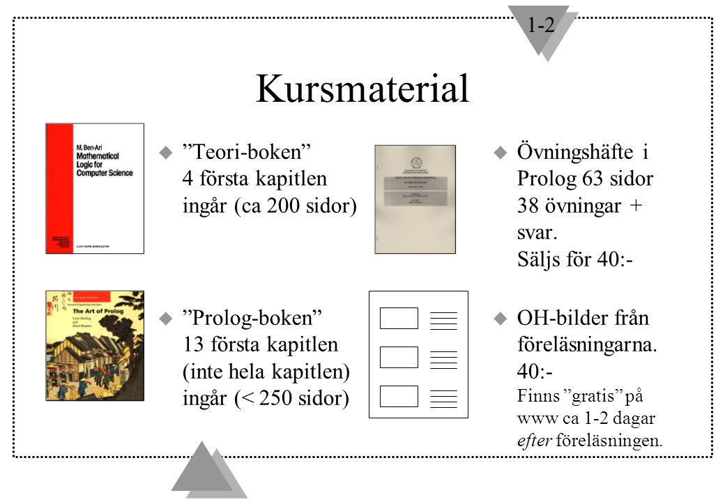 """1-2 Kursmaterial u Övningshäfte i Prolog 63 sidor 38 övningar + svar. Säljs för 40:- u OH-bilder från föreläsningarna. 40:- Finns """"gratis"""" på www ca 1"""