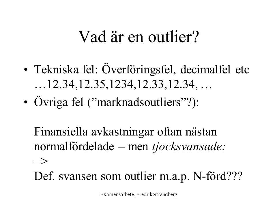 Examensarbete, Fredrik Strandberg Vad är en outlier.