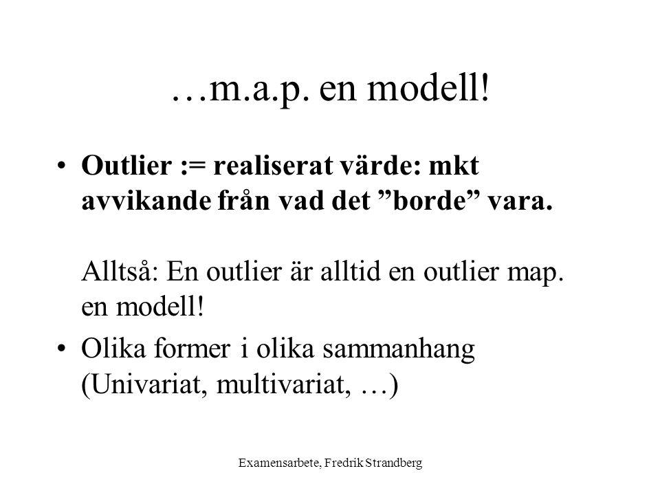 Examensarbete, Fredrik Strandberg …m.a.p. en modell.