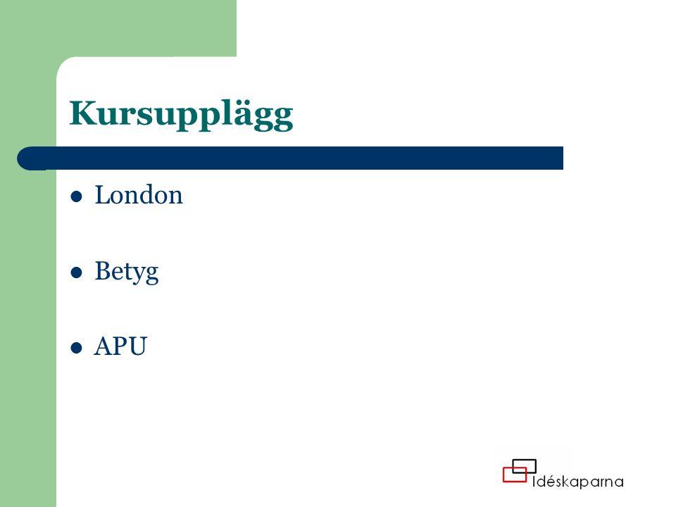 Kursupplägg London Betyg APU