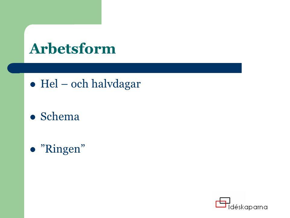 """Arbetsform Hel – och halvdagar Schema """"Ringen"""""""