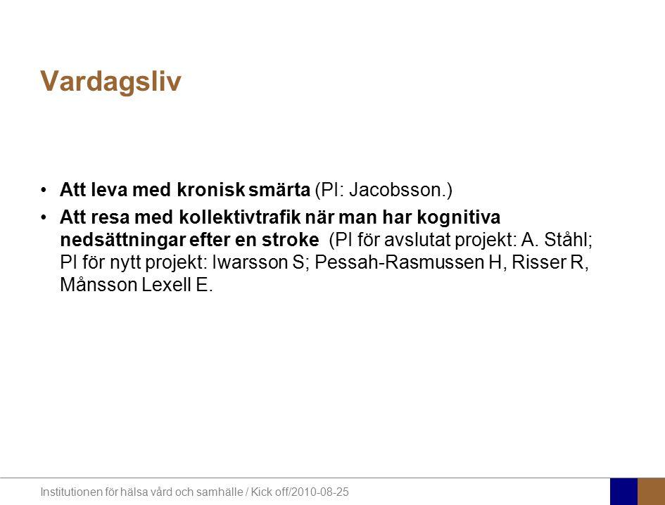 Institutionen för hälsa vård och samhälle / Kick off/2010-08-25 Person-centrerad vård Supporting the physical and psychosocial environment in dementia care (PI: Edberg A-K., Bird M., Anderson K., Woods D., Richards D., Gibson M., Wijk H., Edvardsson D., Sandman PO., Borell L., Nygård L., Jakobsson U., doktorander.) Palliative care to older people (PI: Edberg A-K., Törnquist A., Broström L., Andersson M., Condelius A., Hasson H., Hallberg IR, doktorand.) Funktion, delaktighet och rehabilitering (PI: Elmståhl S, Albin B, Andrén S, Bramell-Risberg, E, Dehlin O, Denvall V, Ekström H, Wadman M, doktorander) Geriatrisk nutrition (PI: Elmståhl S, Albin B, Dehlin O, Ekström H, Wadman M, doktorander)