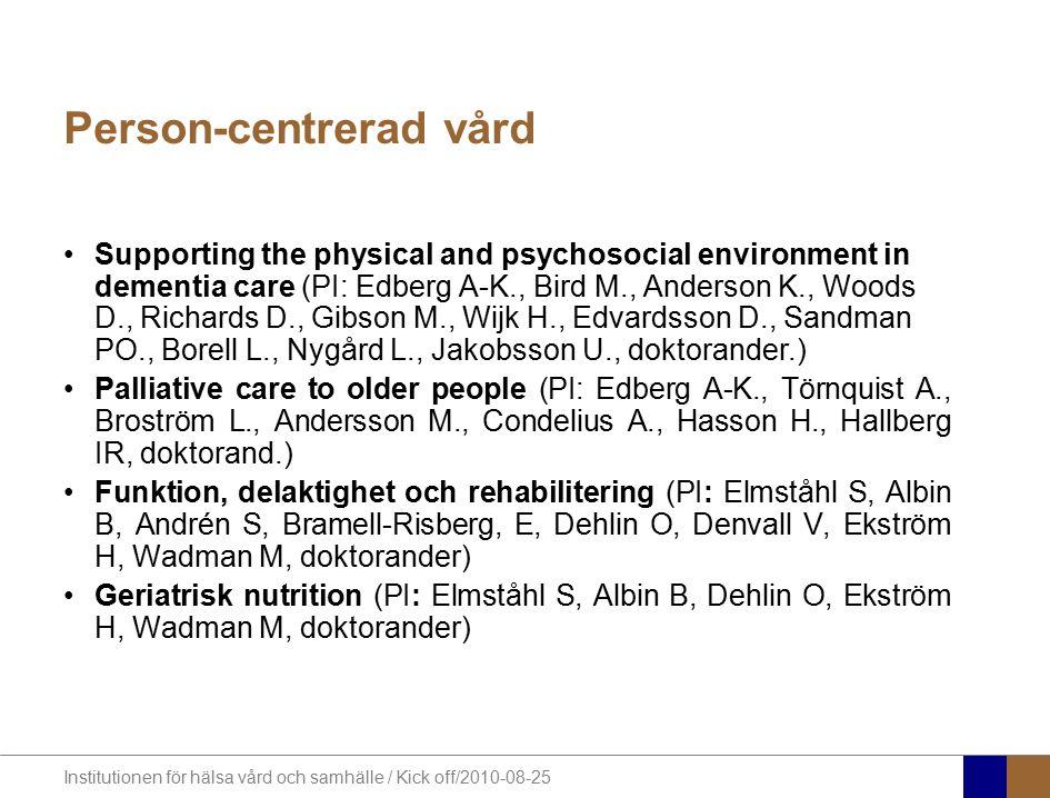 Institutionen för hälsa vård och samhälle / Kick off/2010-08-25 Mekanismer and processer Nordic assisted mobility, NOMO 1.0 (Brandt Å, Iwarsson S, Löfqvist C, Sund T, Salminen A-L, Samuelsson K, Hurnasti T, Jonsdottir I.) Development and testing of methodology for assessment of the physical environment (Malmgren Fänge A, Carlsson G, Iwarsson S, Schilling O, Oswald F, doktorander) Evidence-based housing adaptations and provision of assistive devices: Development and testing of a new case management model.