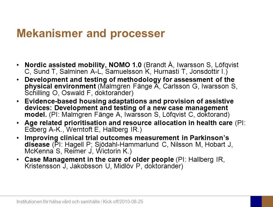 Institutionen för hälsa vård och samhälle / Kick off/2010-08-25 Implementation Implementing research-based methodology in practice contexts (PI: Iwarsson S, Malmgren Fänge A, Risser R,, Slaug B.