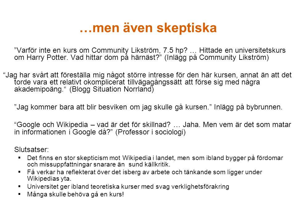"""…men även skeptiska """"Varför inte en kurs om Community Likström, 7.5 hp? … Hittade en universitetskurs om Harry Potter. Vad hittar dom på härnäst?"""" (In"""