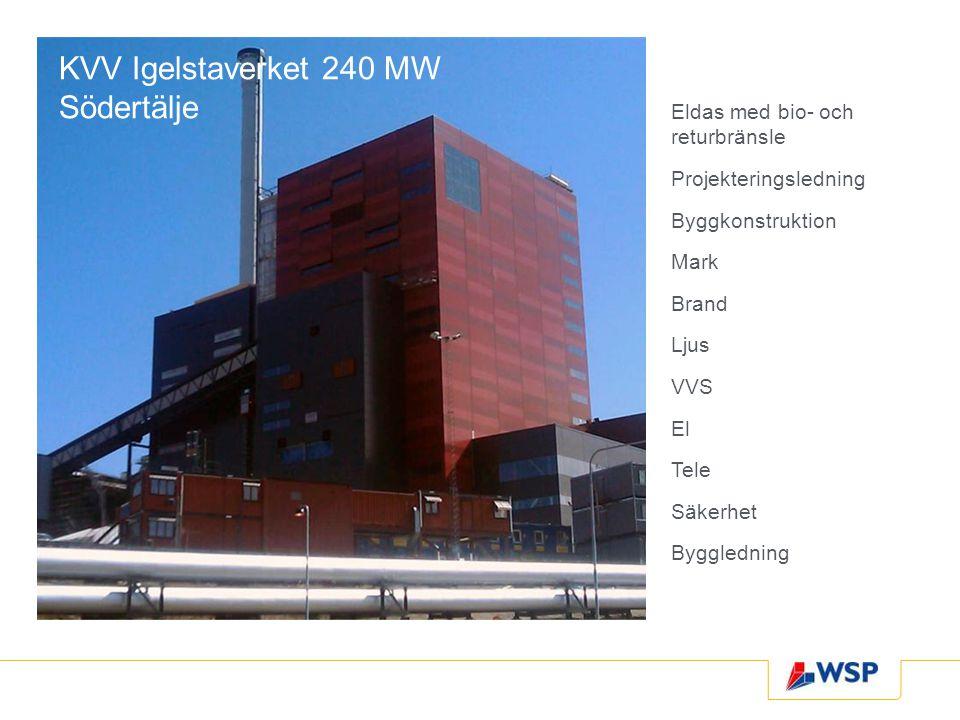 KVV Igelstaverket 240 MW Södertälje Eldas med bio- och returbränsle Projekteringsledning Byggkonstruktion Mark Brand Ljus VVS El Tele Säkerhet Byggled