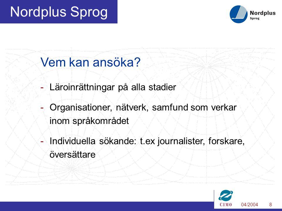 04/20048 Nordplus Sprog Vem kan ansöka.