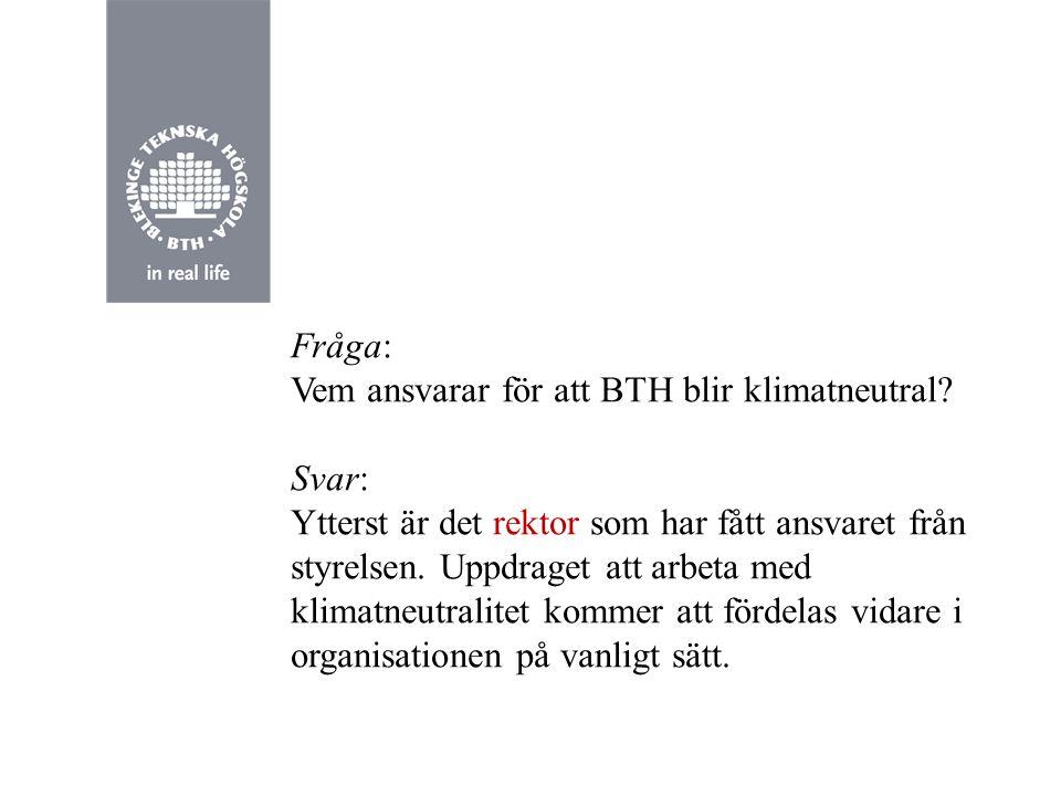 Fråga: Vem ansvarar för att BTH blir klimatneutral.