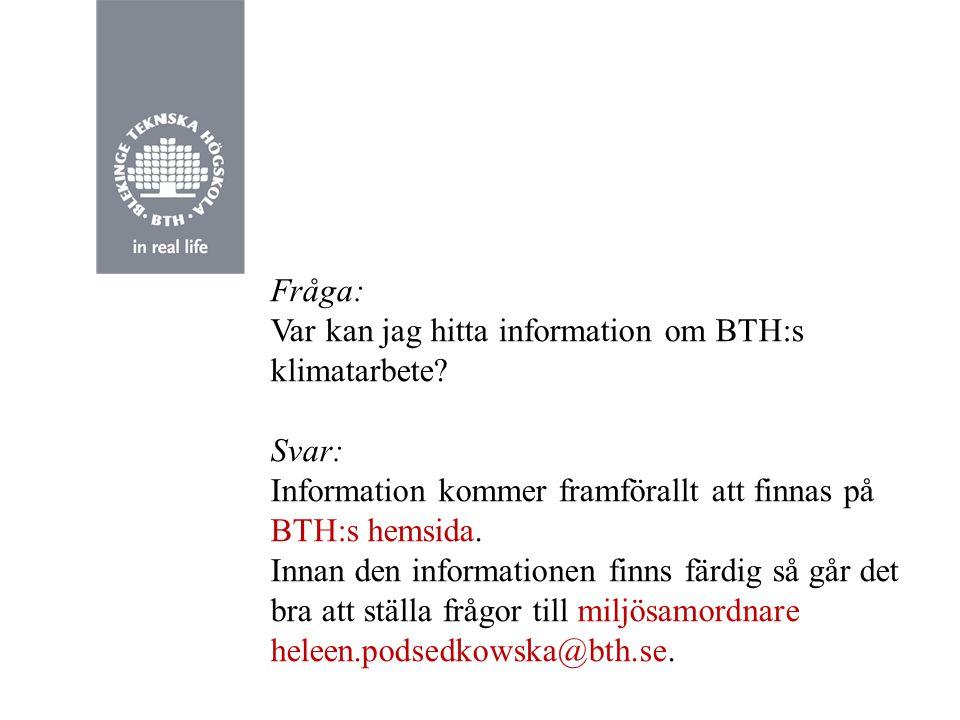 Fråga: Var kan jag hitta information om BTH:s klimatarbete.