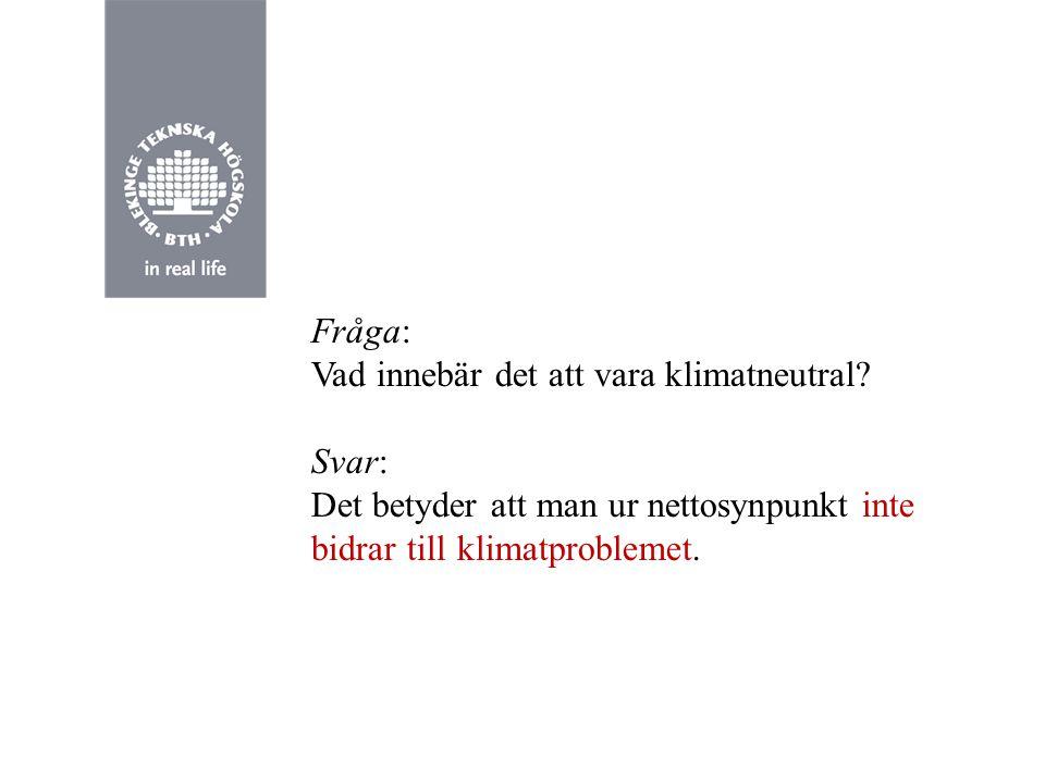 Fråga: BTH är först i Sverige, kanske i världen, att vara en klimatneutral högskola.