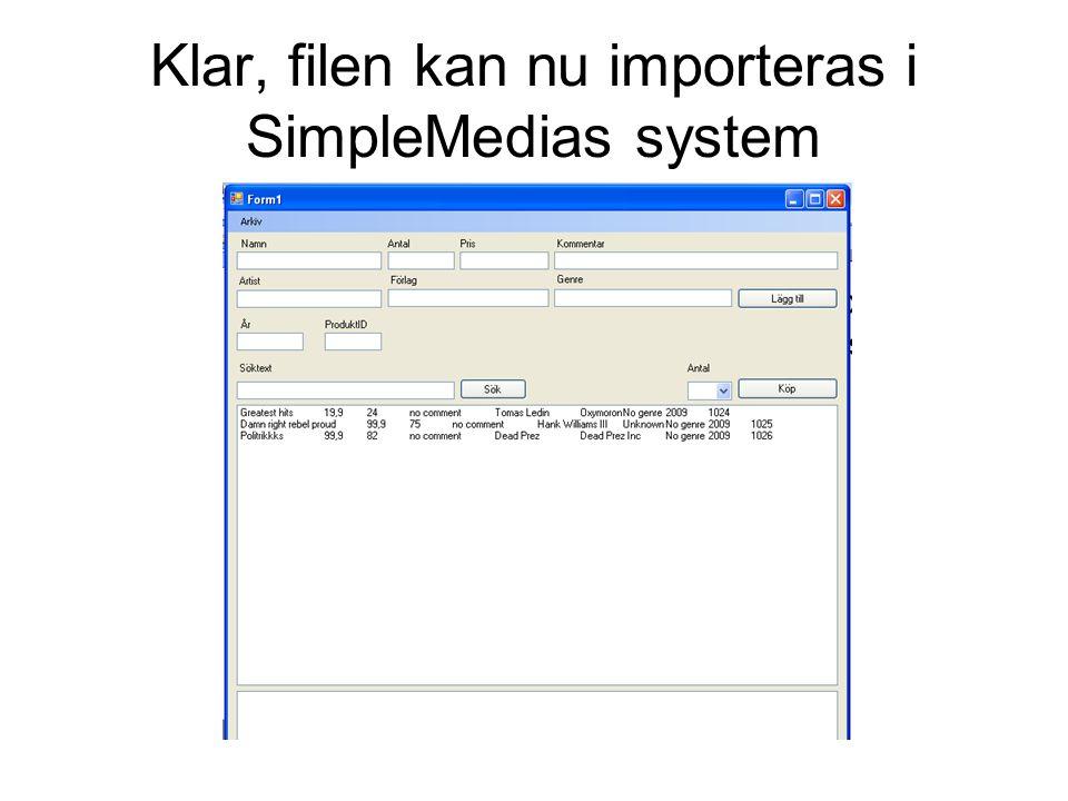 Klar, filen kan nu importeras i SimpleMedias system