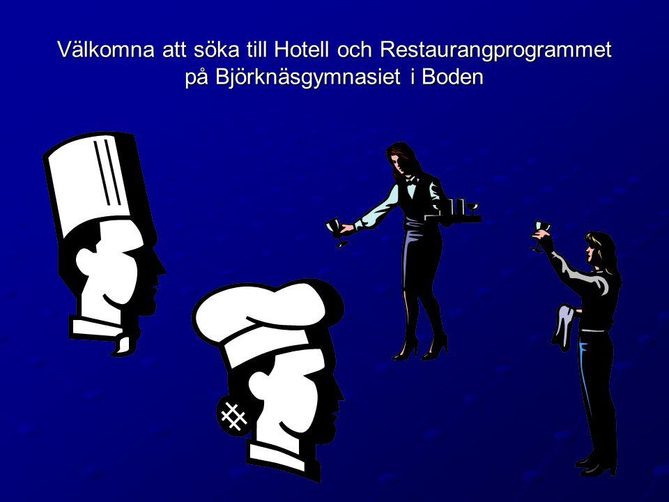 Välkomna att söka till Hotell och Restaurangprogrammet på Björknäsgymnasiet i Boden