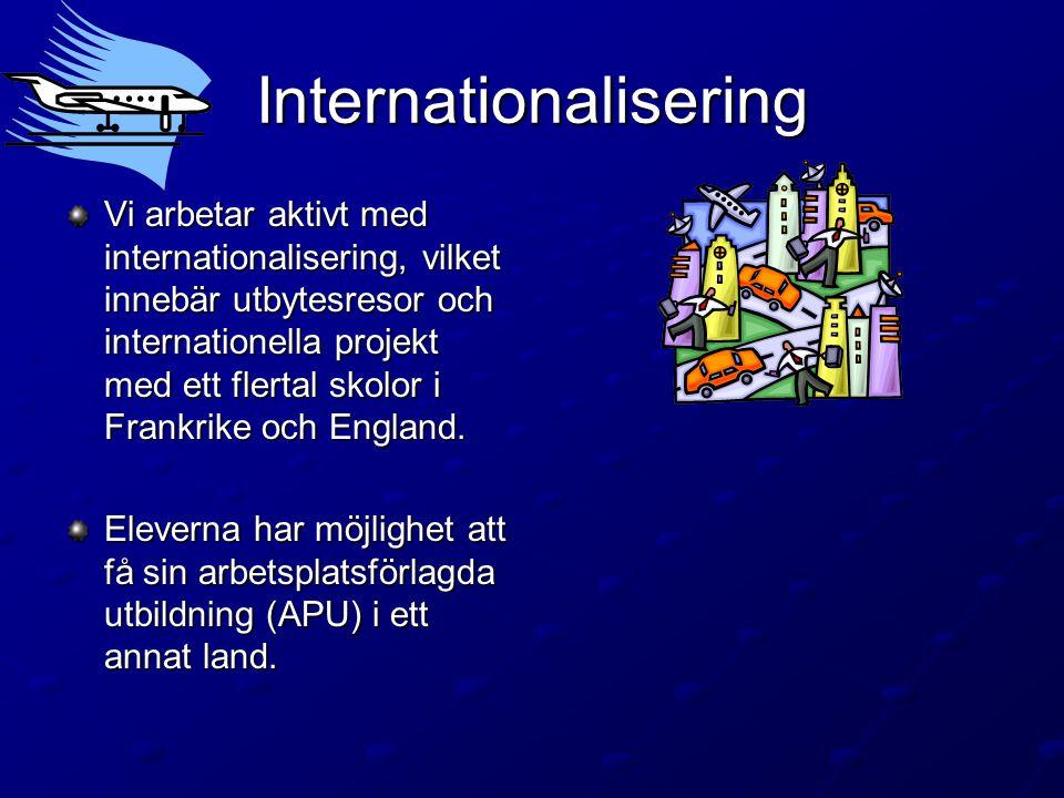 Internationalisering Vi arbetar aktivt med internationalisering, vilket innebär utbytesresor och internationella projekt med ett flertal skolor i Frankrike och England.