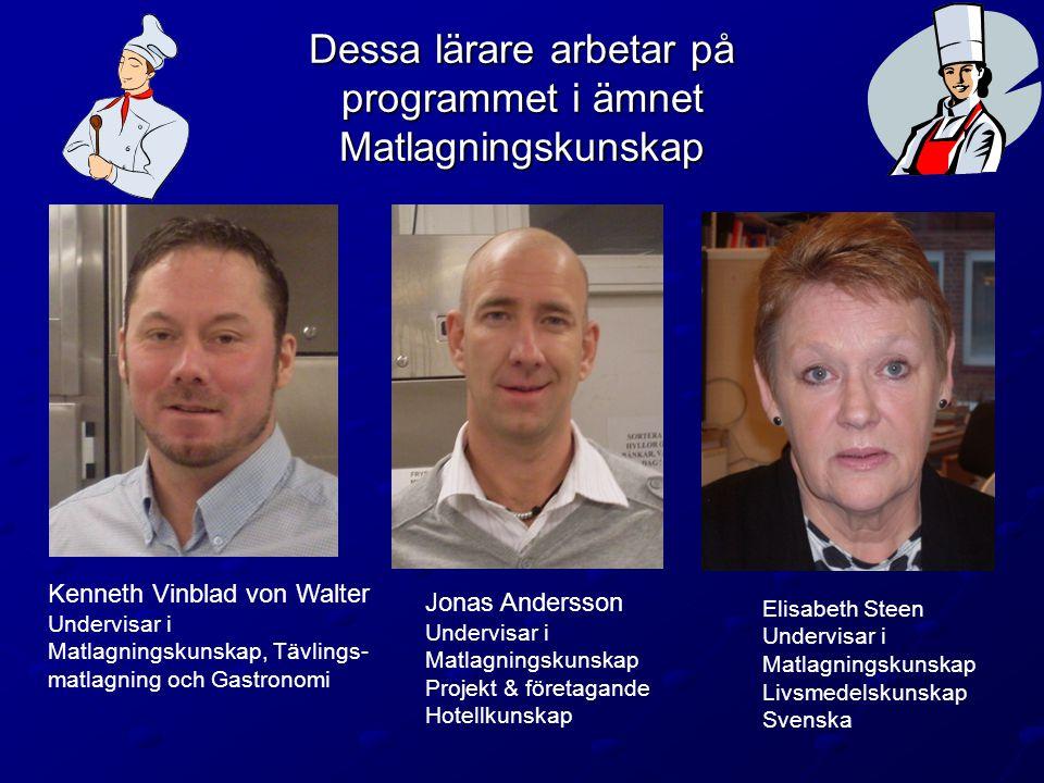 Serveringslärare Catarina Wiklund Undervisar i Servering, Drycker Barteknik och Alkoholhantering Gabriella Rönnqvist Undervisar i Servering, Hygien Näringslära och Svenska