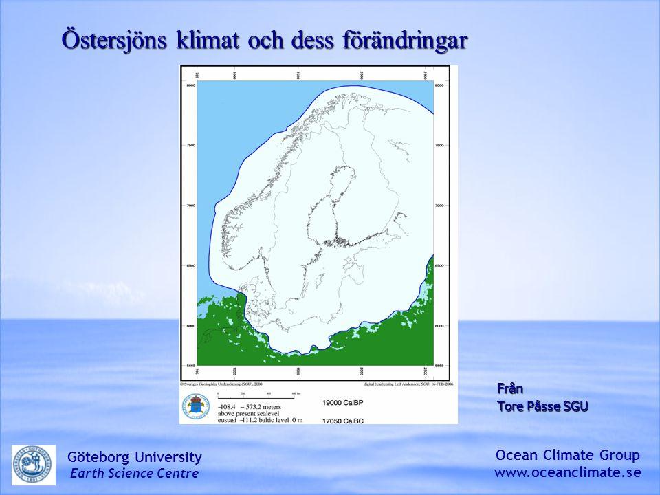 Östersjöns klimat och dess förändringar Från Tore Påsse SGU Ocean Climate Group www.oceanclimate.se Göteborg University Earth Science Centre