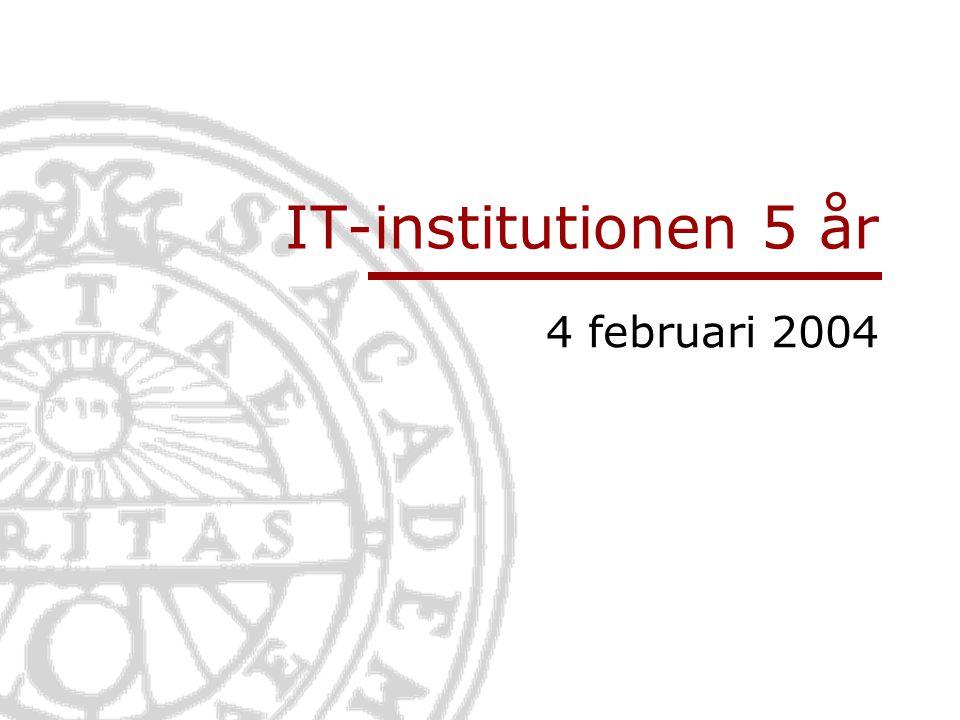 Informationsteknologi Institutionen för informationsteknologi   www.it.uu.se Nutid: IT är störst på utbildning Dessutom medverkan i samtliga utbildningsprogram, fristående och distansutbildningar.