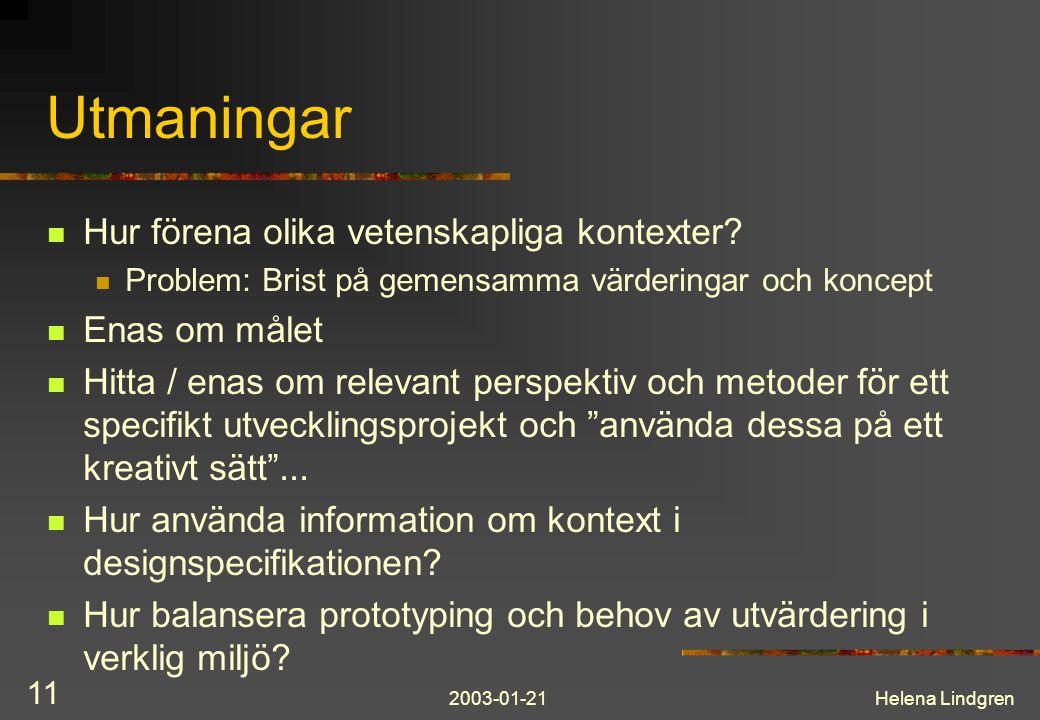 2003-01-21Helena Lindgren 11 Utmaningar Hur förena olika vetenskapliga kontexter.