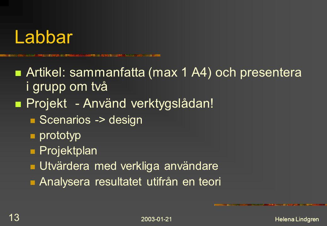 2003-01-21Helena Lindgren 13 Labbar Artikel: sammanfatta (max 1 A4) och presentera i grupp om två Projekt- Använd verktygslådan.