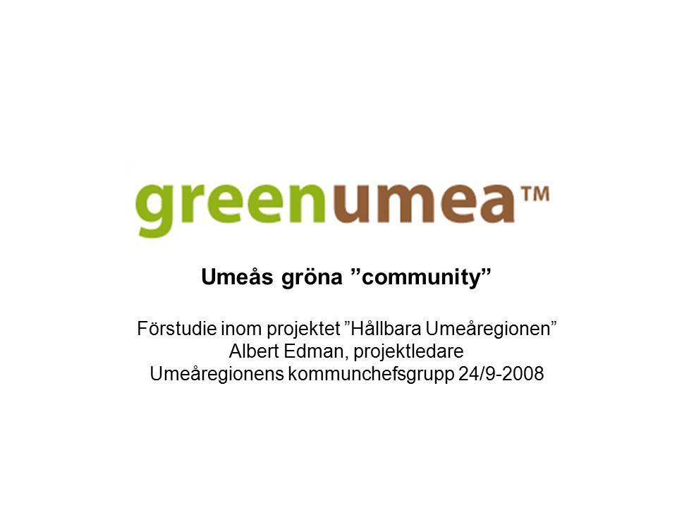 Förstudiens uppdrag och utgångspunkter Undersöka hur och till vilka delar designintentionerna i Green Umea-förslaget (från Umeva) kan omsättas i Umeåregionen Undersöka möjlig finansiering Kontakt med viktiga medaktörer - koppling till Kulturhuvudstadssatsningen Bred miljödefinition, inte bara avfall/återvinning, Medborgarperspektivet.