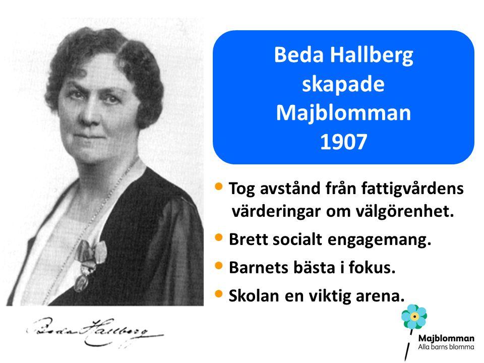 Beda Hallberg skapade Majblomman 1907 Tog avstånd från fattigvårdens värderingar om välgörenhet.