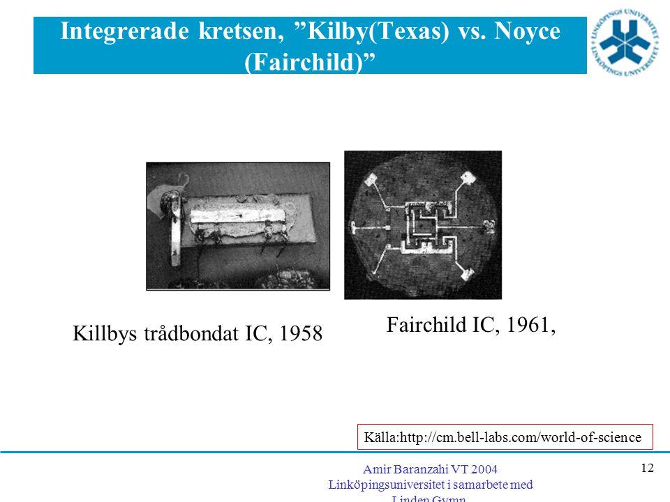 """Amir Baranzahi VT 2004 Linköpingsuniversitet i samarbete med Linden Gymn. 12 Integrerade kretsen, """"Kilby(Texas) vs. Noyce (Fairchild)"""" Killbys trådbon"""