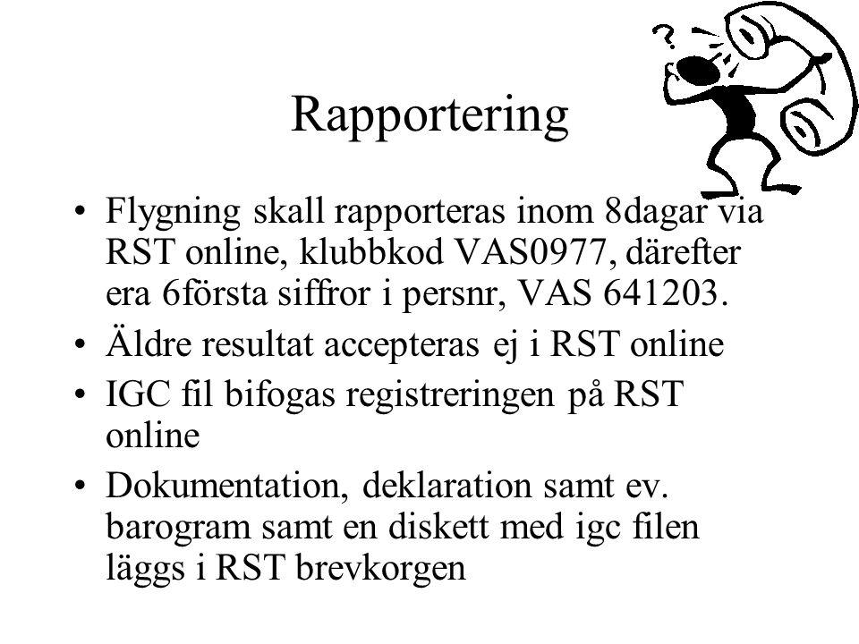 Rapportering Flygning skall rapporteras inom 8dagar via RST online, klubbkod VAS0977, därefter era 6första siffror i persnr, VAS 641203. Äldre resulta