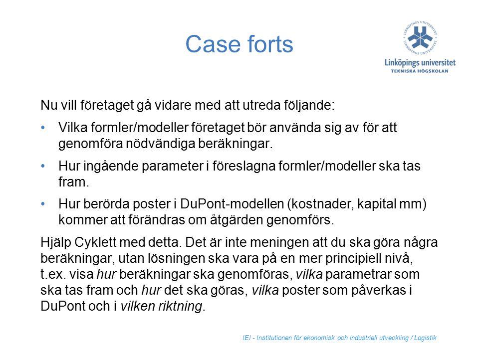 IEI - Institutionen för ekonomisk och industriell utveckling / Logistik Case forts Nu vill företaget gå vidare med att utreda följande: Vilka formler/