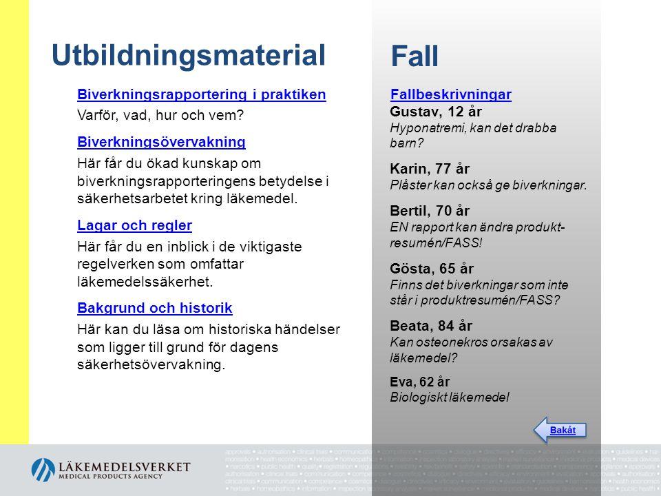 Utbildningsmaterial Biverkningsrapportering i praktiken Varför, vad, hur och vem.