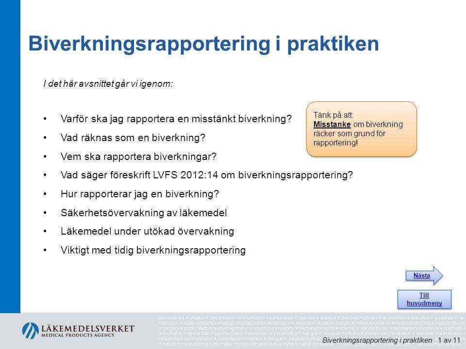 Biverkningsrapportering i praktiken I det här avsnittet går vi igenom: Varför ska jag rapportera en misstänkt biverkning? Vad räknas som en biverkning