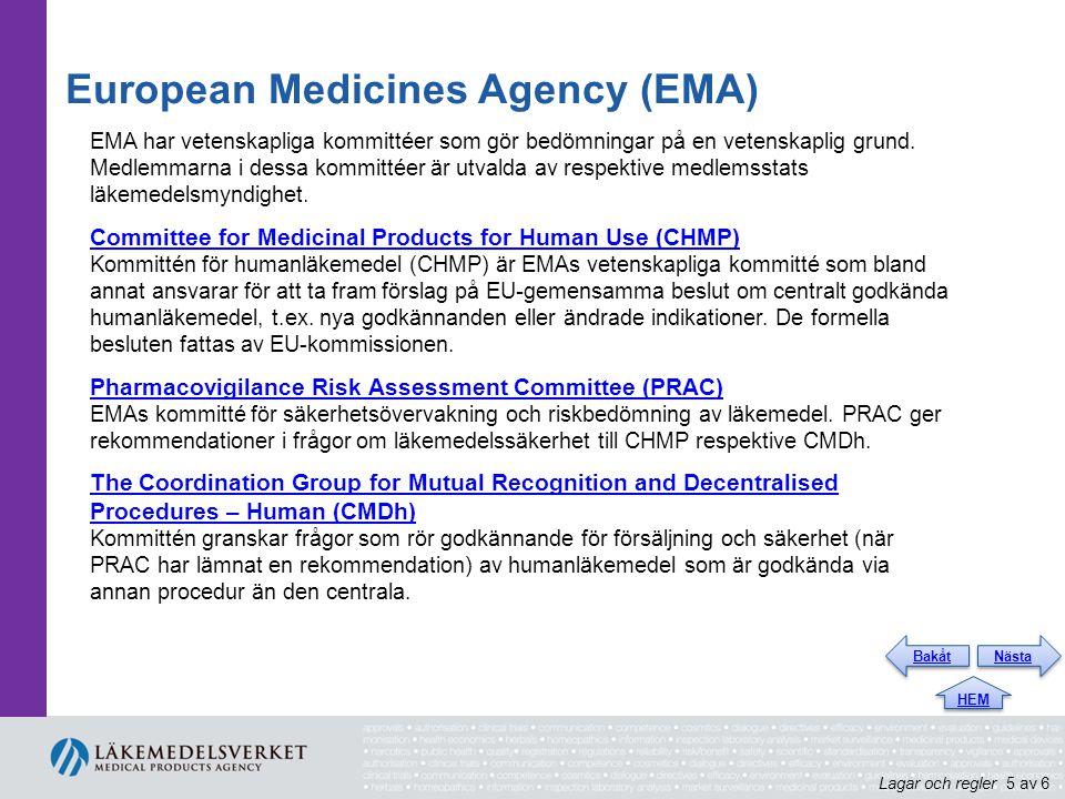 European Medicines Agency (EMA) EMA har vetenskapliga kommittéer som gör bedömningar på en vetenskaplig grund. Medlemmarna i dessa kommittéer är utval