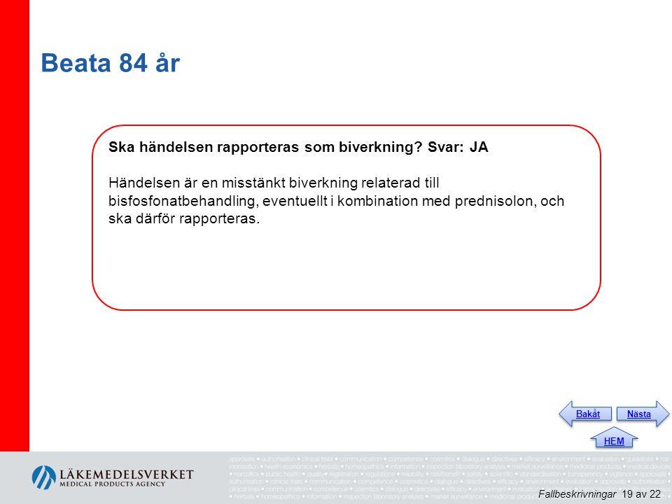 Beata 84 år Ska händelsen rapporteras som biverkning.