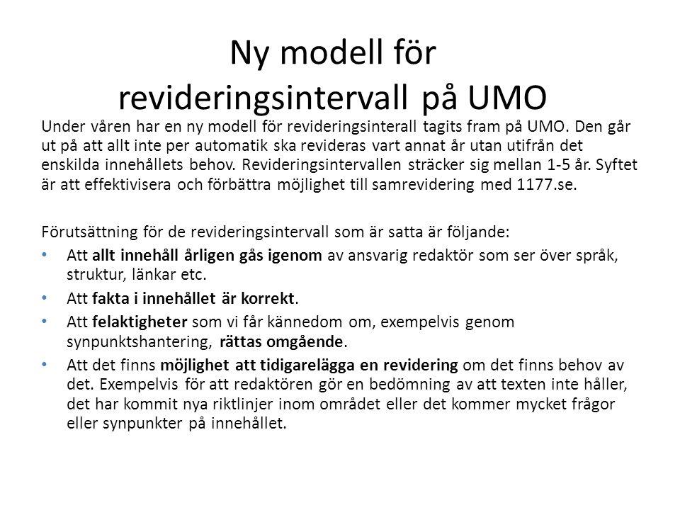 Ny modell för revideringsintervall på UMO Under våren har en ny modell för revideringsinterall tagits fram på UMO. Den går ut på att allt inte per aut