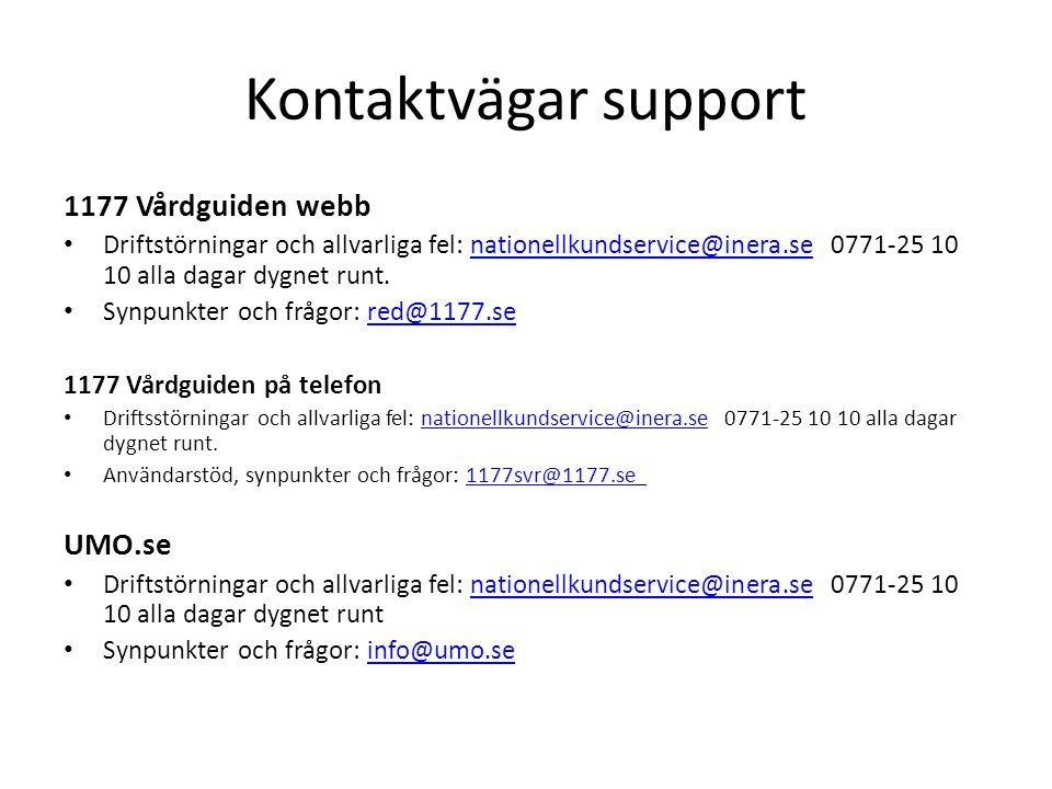 Kontaktvägar support 1177 Vårdguiden webb Driftstörningar och allvarliga fel: nationellkundservice@inera.se 0771-25 10 10 alla dagar dygnet runt.natio