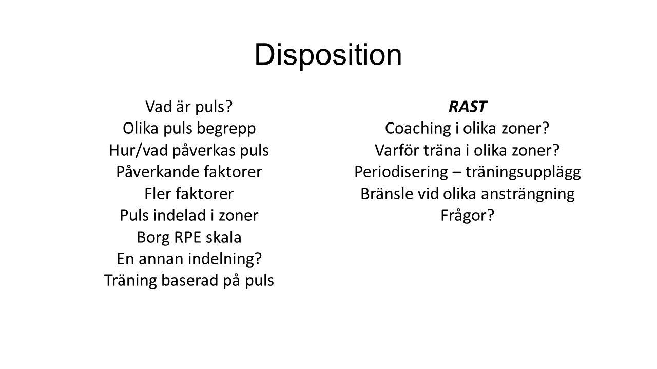 Disposition Vad är puls? Olika puls begrepp Hur/vad påverkas puls Påverkande faktorer Fler faktorer Puls indelad i zoner Borg RPE skala En annan indel