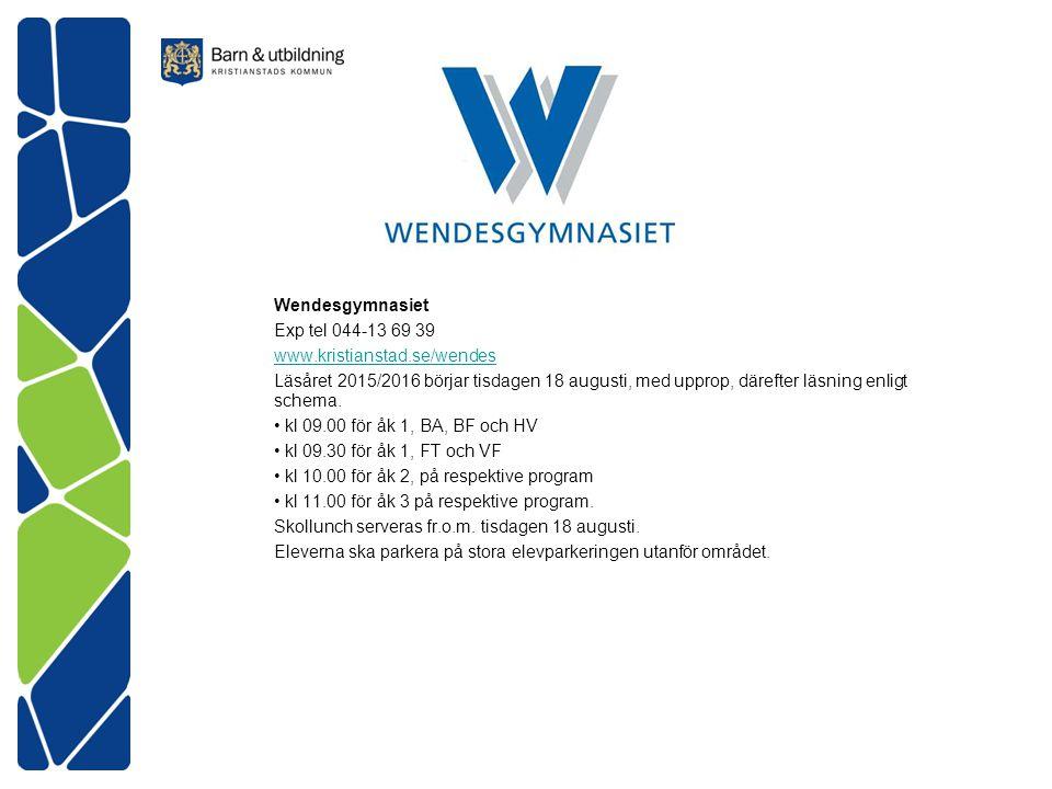 Wendesgymnasiet Exp tel 044-13 69 39 www.kristianstad.se/wendes Läsåret 2015/2016 börjar tisdagen 18 augusti, med upprop, därefter läsning enligt sche
